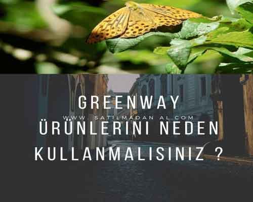 Greenway Ürünlerini Neden Kullanmalıyım